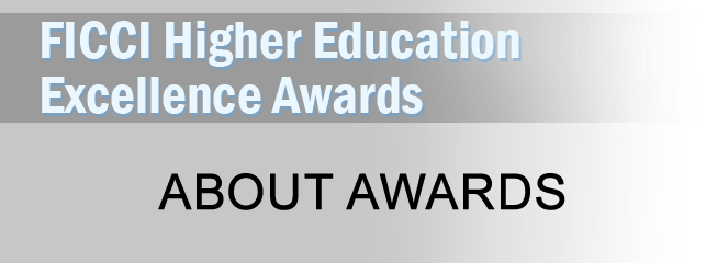 ficci-higher-education-awards-2017-about-awards